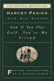 """""""And If You Play Golf, You're My Friend: Furthur Reflections of a Grown Caddie """" by Harvey Penick image"""