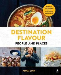Destination Flavour by Adam Liaw
