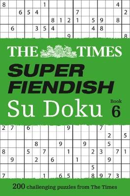 The Times Super Fiendish Su Doku Book 6 by The Times Mind Games image