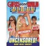 Girls Gone Wild - Spring Break: Anything Goes - Uncensored! on DVD