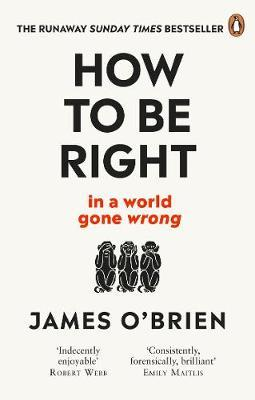 How To Be Right by James O'Brien