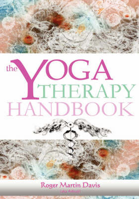 The Yoga Therapy Handbook by Roger Martin Davis image