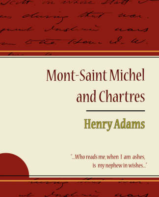 Mont-Saint Michel and Chartres - Henry Adams by Henry Adams image