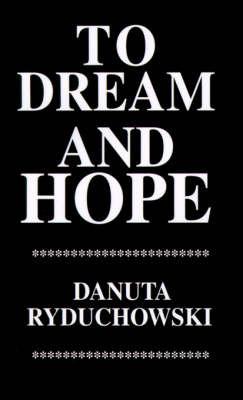 To Dream and Hope by Danuta Ryduchowski image