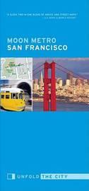 Moon Metro San Francisco: Unfold the City by Avalon Travel Publishing