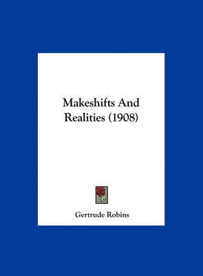 Makeshifts and Realities (1908) by Gertrude Robins image
