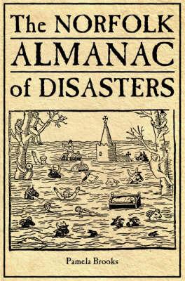 The Norfolk Almanac of Disasters by Pamela Brooks