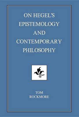 On Hegel's Epistemology And Contemporary Philosophy by Tom Rockmore image