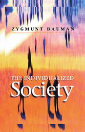 The Individualized Society by Zygmunt Bauman
