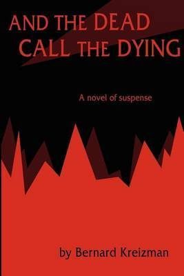And the Dead Call the Dying by Bernard Kreizman image