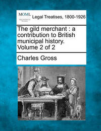 The Gild Merchant by Charles Gross