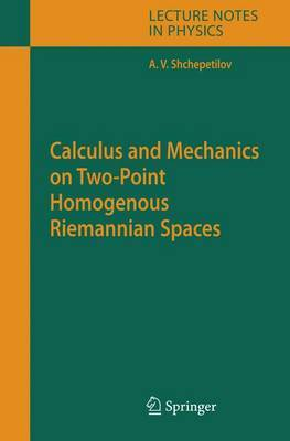 Calculus and Mechanics on Two-Point Homogenous Riemannian Spaces by Alexey V Shchepetilov