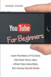 Youtube for Beginners by Joseph Joyner