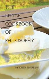 The Little Cookbook of Philosophy by Keith Emerling image
