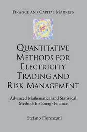 Quantitative Methods for Electricity Trading and Risk Management by S Fiorenzani