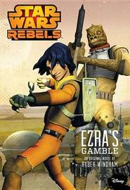 Star Wars Rebels Ezra's Gamble by Ryder Windham