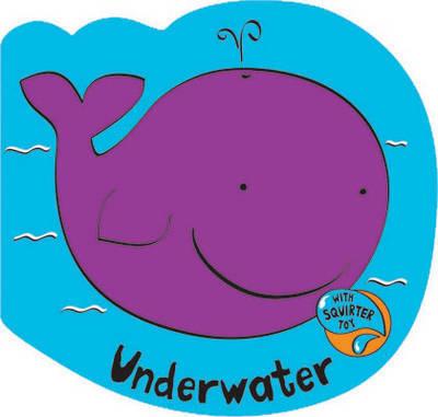 Splash & Squirt: Underwater by Molly Sage