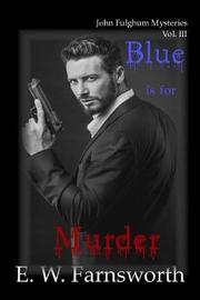 Blue Is for Murder by E W Farnsworth image