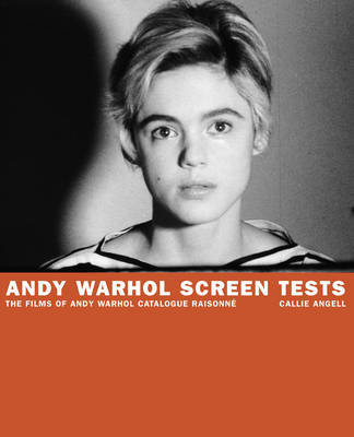 Andy Warhol Screen Tests: Films of An by Callie Angell