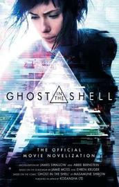 Ghost in the Shell: The Official Movie Novelization by James Swallow