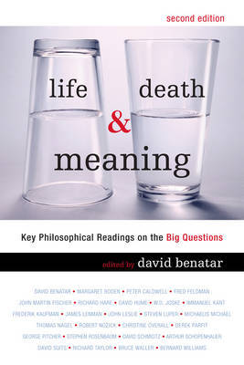 Life, Death and Meaning by David Benatar