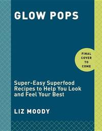 Glow Pops by Liz Moody