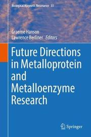 Future Directions in Metalloprotein and Metalloenzyme Research image