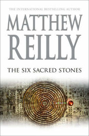 The Six Sacred Stones (Jack West Jr #2) by Matthew Reilly image