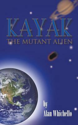 Kayak: The Mutant Alien by Alan Whichello image