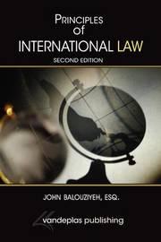 Principles of International Law, Second Edition by John Balouziyeh
