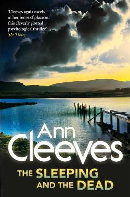 The Sleeping and the Dead by Ann Cleeves