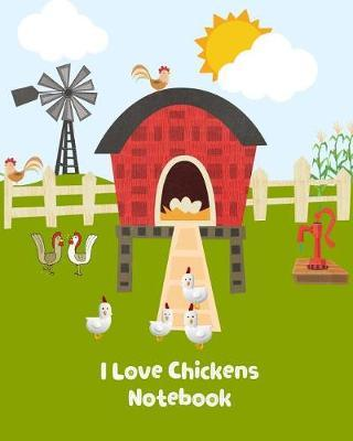 I Love Chickens Notebook by Kiddo Teacher Prints