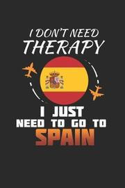 I Don't Need Therapy I Just Need To Go To Spain by Maximus Designs image