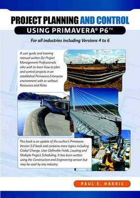 Project Planning and Control Using Primavera P6 for All Industries Including Versions 4 to 6 by Paul E Harris image