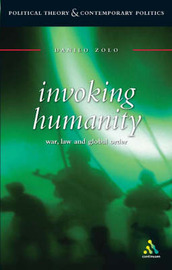 Invoking Humanity: War, Law and Global Order by Danilo Zolo (Professor of Philosophy and Sociology of Law, University of Florence, Italy) image