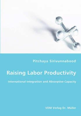 Raising Labor Productivity - International Integration and Absorptive Capacity by Pitchaya Sirivunnabood image