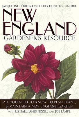 New England Gardener's Resource: All You Need to Know to Plan, Plant, & Maintain a New England Garden by Jacqueline Heriteau image