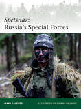 Spetsnaz: Russia's Special Forces by Mark Galeotti
