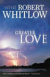 Greater Love by Robert Whitlow image