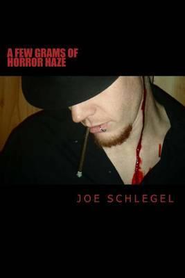 A Few Grams of Horror Haze by Joe Schlegel image