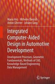 Integrated Computer-Aided Design in Automotive Development by Mario Hirz