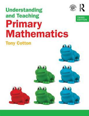 Understanding and Teaching Primary Mathematics by Tony Cotton