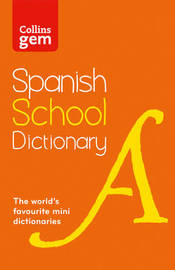 Collins Spanish School Gem Dictionary by Collins Dictionaries