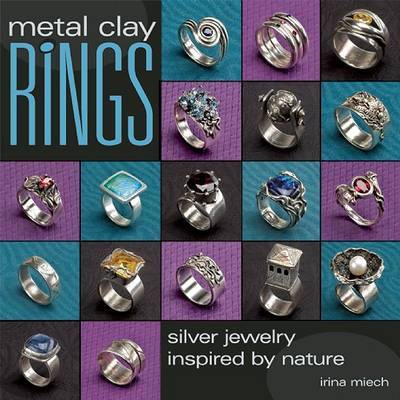 Metal Clay Rings: Silver Jewelry Inspired by Nature by Irina Miech image