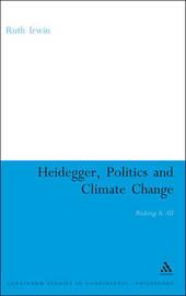 Heidegger, Politics and Climate Change by Ruth Irwin