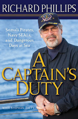 A Captain's Duty: Somali Pirates, Navy SEALs, and Dangerous Days at Sea by Richard Phillips (Sheffield University, Delaware State University Sheffield University Sheffield University Sheffield University Sheffield University