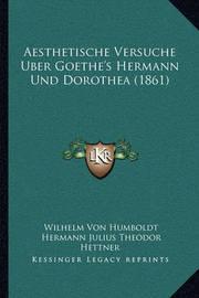 Aesthetische Versuche Uber Goethe's Hermann Und Dorothea (1861) by Wilhelm Von Humboldt image