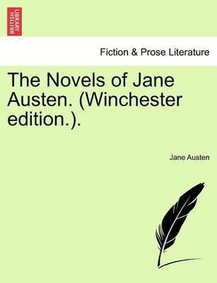 The Novels of Jane Austen. (Winchester Edition.). by Jane Austen