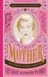 Mother Always Knows Best (At Least According to Her) by Linda Perret