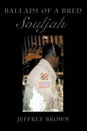 Ballads of a Bred Souljah by Jeffrey Brown